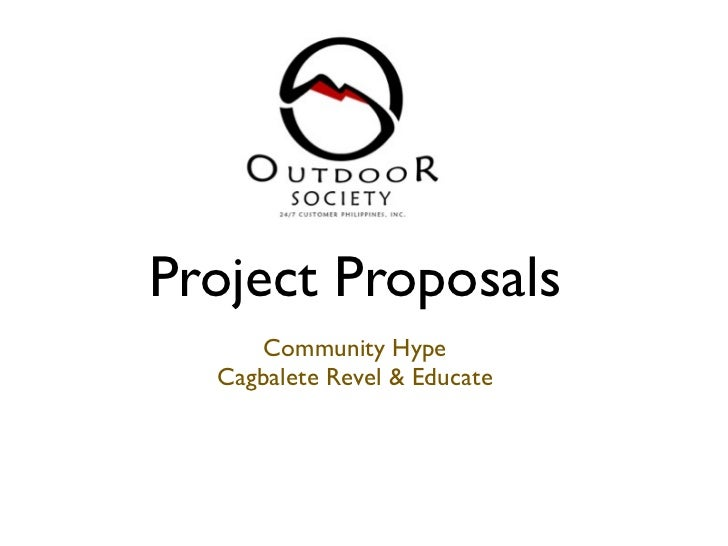 Project Proposals     Community Hype  Cagbalete Revel & Educate