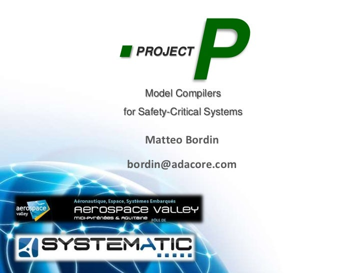 Model compiler for safety-critical systems  PROJECT              P    Model Compilersfor Safety-Critical Systems    Matteo...