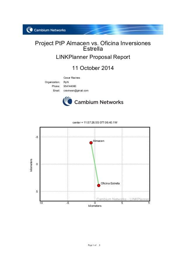 Page 1 of 8 Project PtP Almacen vs. Oficina Inversiones Estrella LINKPlanner Proposal Report 11 October 2014 Cesar Ravines...