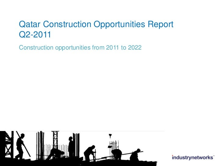 Qatar Construction Opportunities Report Q2-2011<br />Construction opportunities from 2011 to 2022<br />