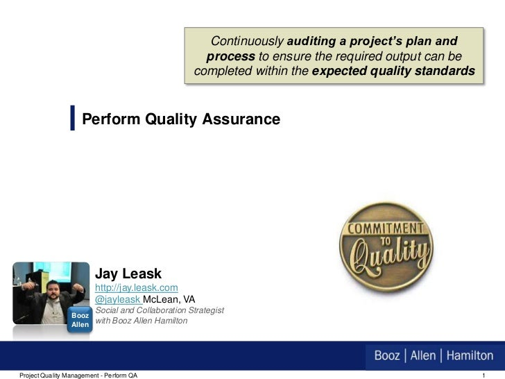 Continuously auditing a project's plan and                                                     process to ensure the requi...