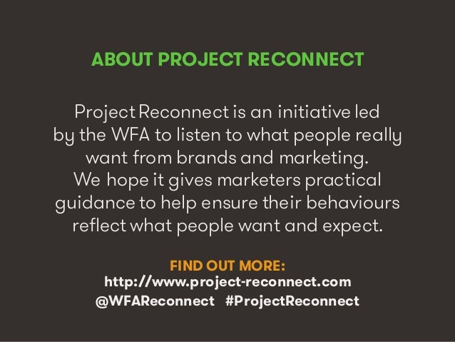 Marketing's Deadly Sins • #ProjectReconnect • 3 ABOUT PROJECT RECONNECT Project Reconnect is an initiative led by the WFA ...