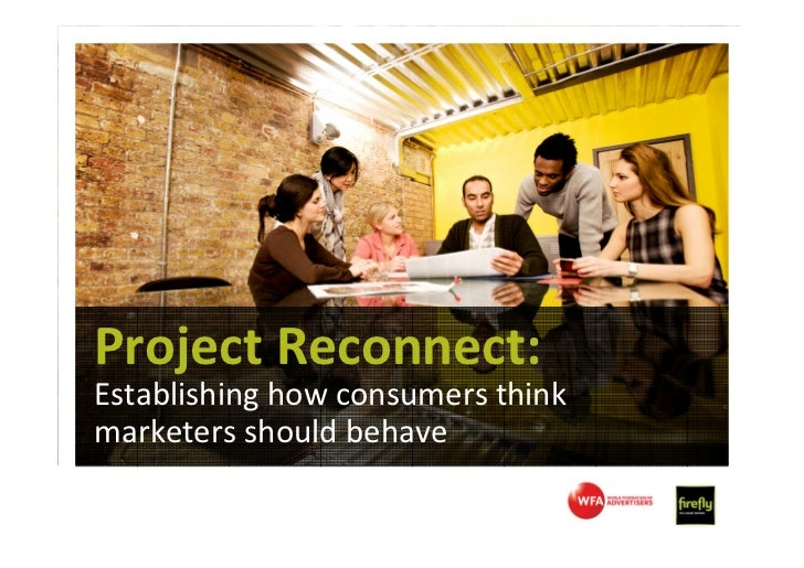 Project Reconnect:Establishing how consumers thinkmarketers should behave