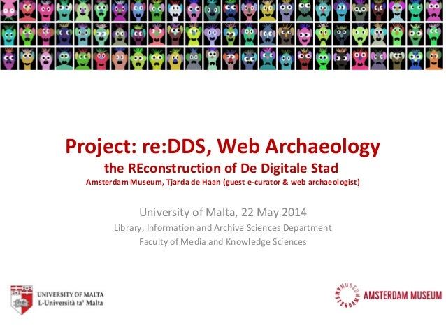 Project: re:DDS, Web Archaeology the REconstruction of De Digitale Stad Amsterdam Museum, Tjarda de Haan (guest e-curator ...