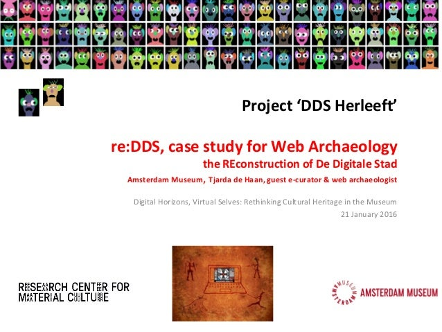 Project 'DDS Herleeft' re:DDS, case study for Web Archaeology the REconstruction of De Digitale Stad Amsterdam Museum, Tja...