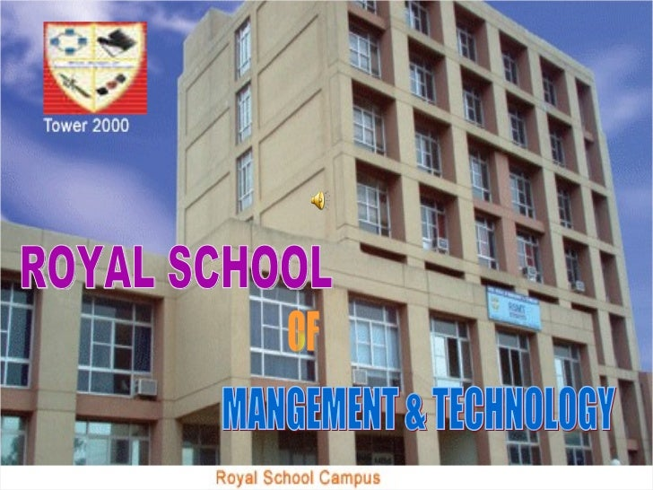 I ROYAL SCHOOL OF MANGEMENT & TECHNOLOGY