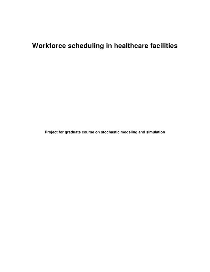 Workforce scheduling in healthcare facilities        Project for graduate course on stochastic modeling and simulation