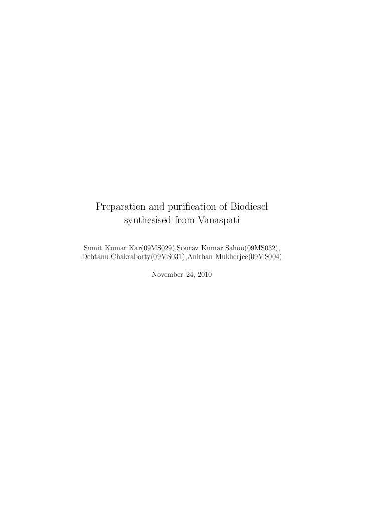 Preparation and purification of Biodiesel         synthesised from VanaspatiSumit Kumar Kar(09MS029),Sourav Kumar Sahoo(09M...