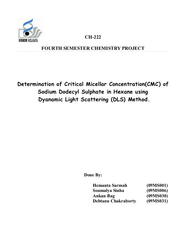 CH-222        FOURTH SEMESTER CHEMISTRY PROJECTDetermination of Critical Micellar Concentration(CMC) of       Sodium Dodec...