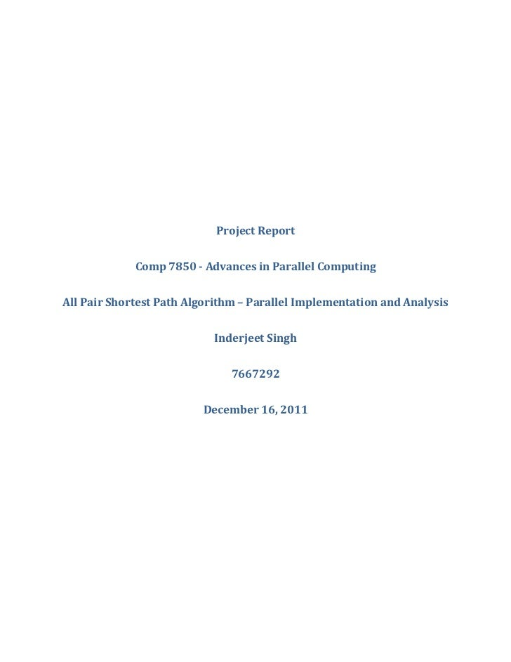 Project Report             Comp 7850 - Advances in Parallel ComputingAll Pair Shortest Path Algorithm – Parallel Implement...