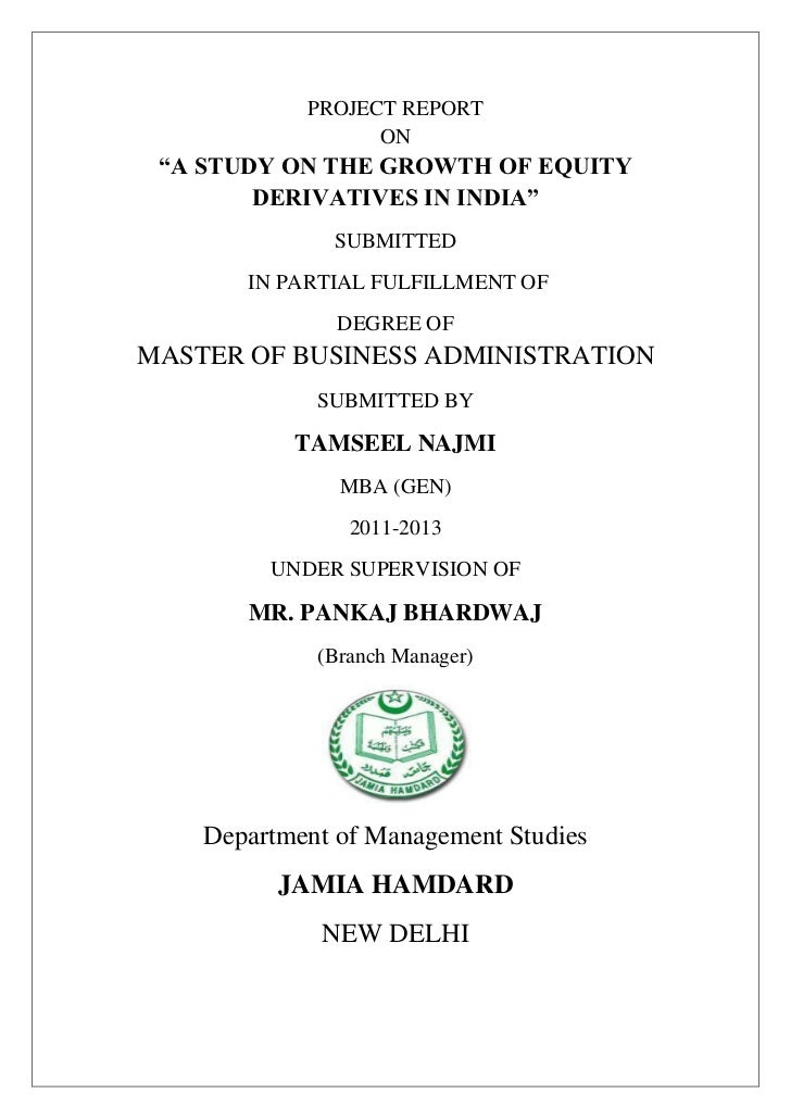 "PROJECT REPORT                  ON ""A STUDY ON THE GROWTH OF EQUITY        DERIVATIVES IN INDIA""              SUBMITTED   ..."