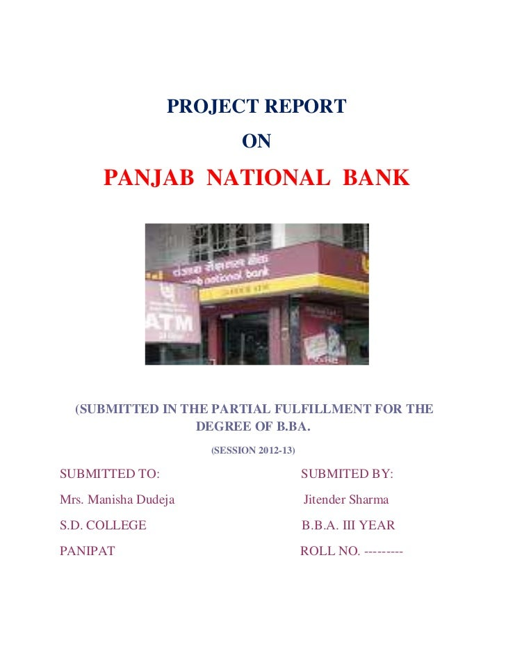 PROJECT REPORT                            ON       PANJAB NATIONAL BANK  (SUBMITTED IN THE PARTIAL FULFILLMENT FOR THE    ...