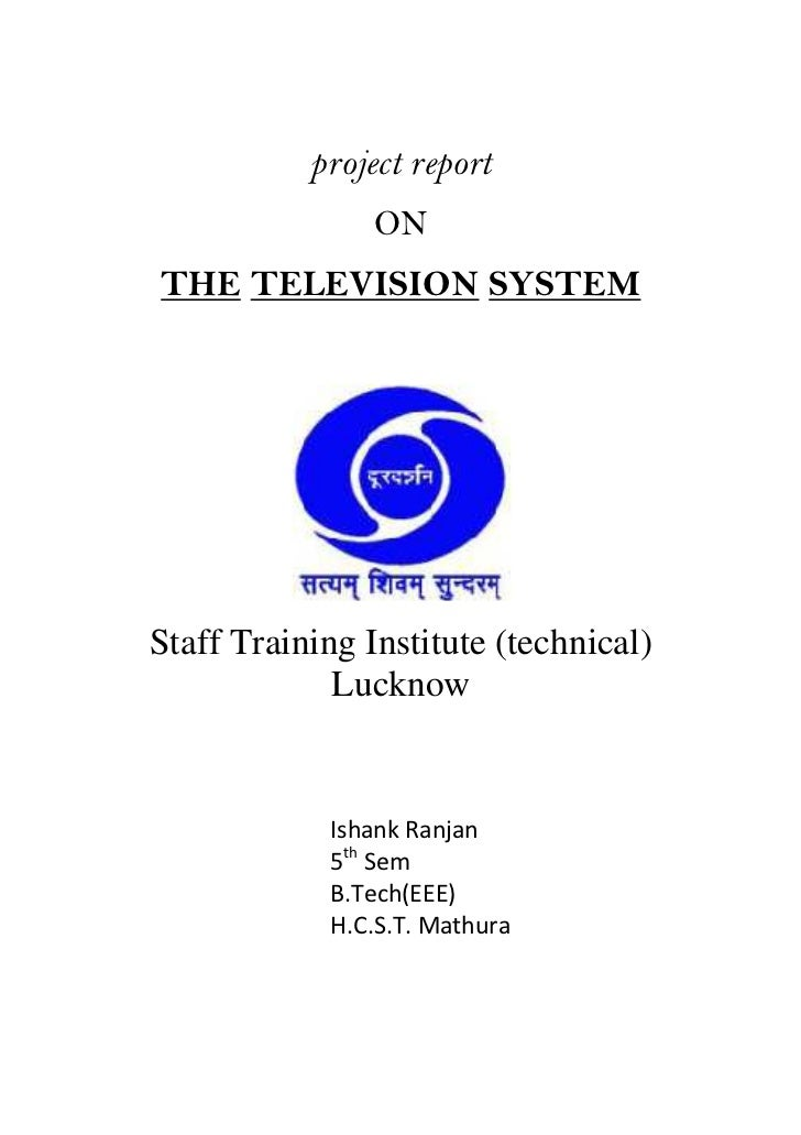 project report                ONTHE TELEVISION SYSTEMStaff Training Institute (technical)             Lucknow            I...