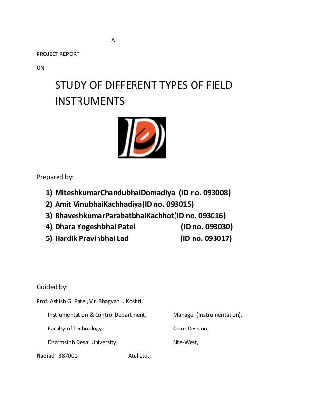 APROJECT REPORTON          STUDY OF DIFFERENT TYPES OF FIELD          INSTRUMENTSPrepared by:     1)   MiteshkumarChandubh...