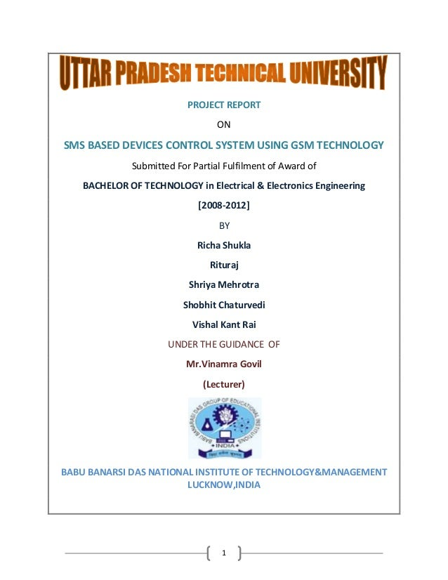 1 PROJECT REPORT ON SMS BASED DEVICES CONTROL SYSTEM USING GSM TECHNOLOGY Submitted For Partial Fulfilment of Award of BAC...