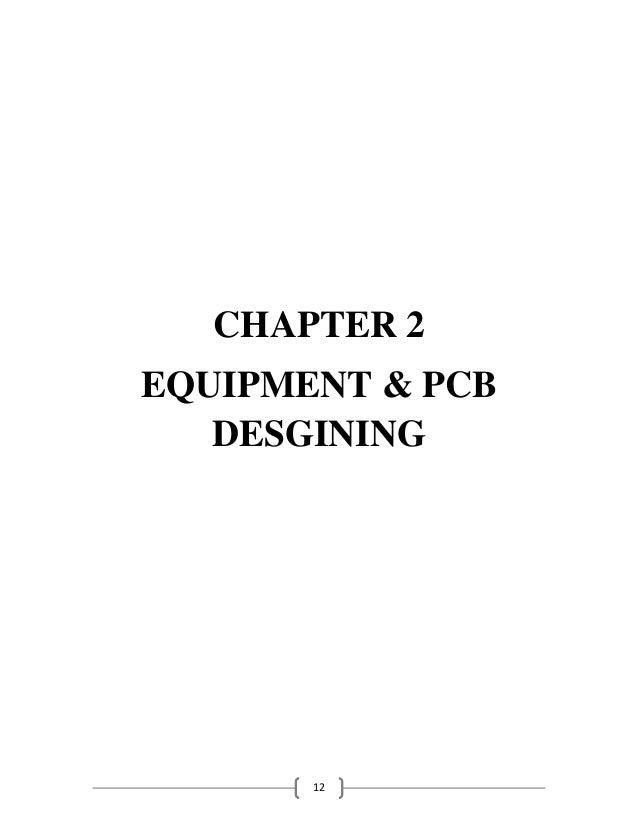 12 CHAPTER 2 EQUIPMENT & PCB DESGINING