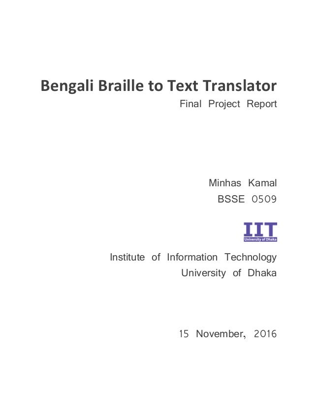 Bengali Braille to Text Translator Final Project Report Minhas Kamal BSSE 0509 Institute of Information Technology Univers...