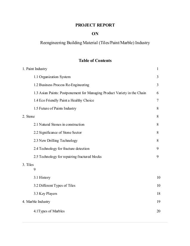 PROJECT REPORT ON Reengineering Building Material (Tiles/Paint/Marble) Industry Table of Contents 1. Paint Industry 1 1.1 ...