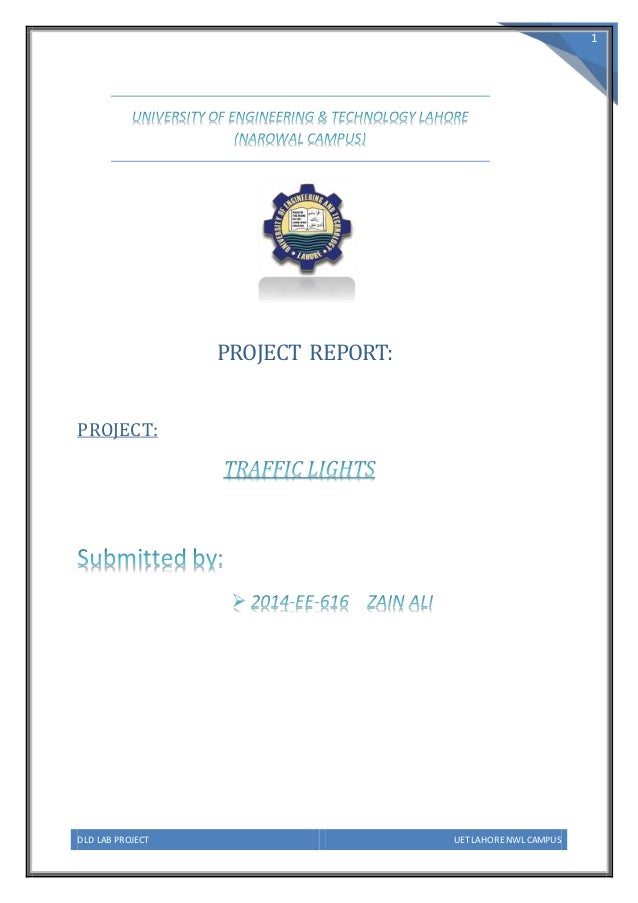 DLD LAB PROJECT UET LAHORE NWL CAMPUS 1 PROJECT REPORT: PROJECT: