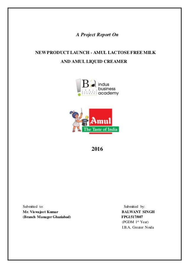 project report on amul milk It is a matter of great pleasure in preparing this project on such esteemed  amul  initiated the dairy co-operative movement in india and formed an apex  each  amul office are connected via internet and all of them send daily reports on sales .