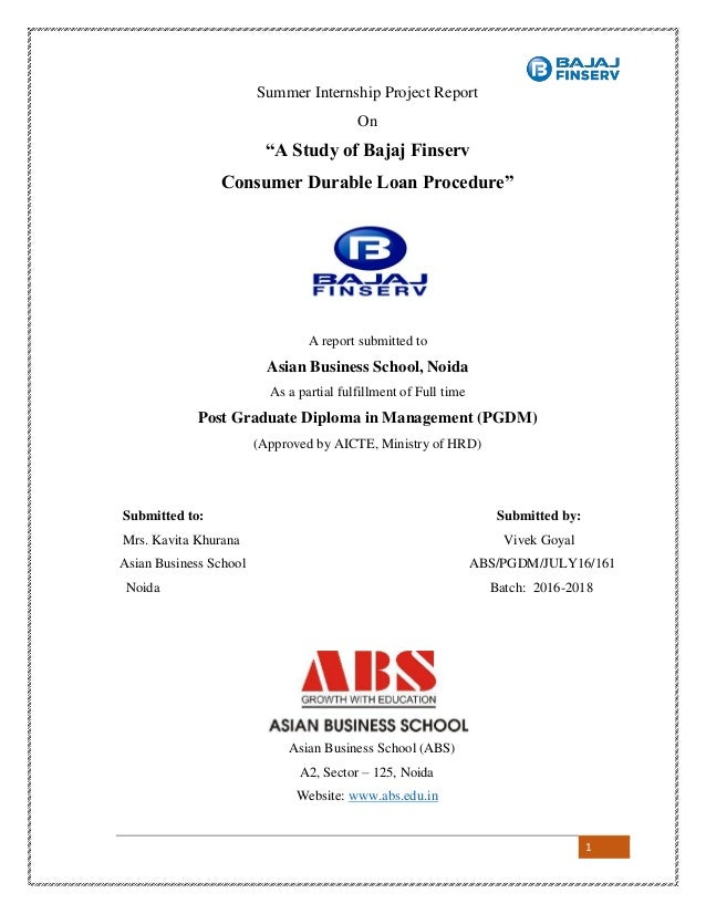 "1 Summer Internship Project Report On ""A Study of Bajaj Finserv Consumer Durable Loan Procedure"" A report submitted to Asi..."