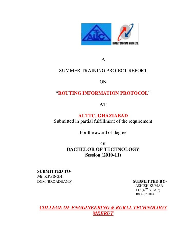 """A<br />SUMMER TRAINING PROJECT REPORT<br />ON<br />""""ROUTING INFORMATION PROTOCOL""""<br />AT<br />ALTTC, GHAZIABAD<br />Submi..."""