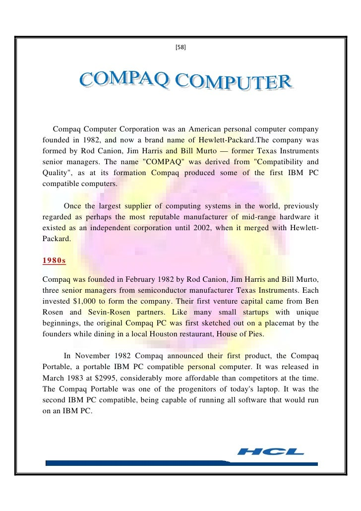 an analysis of the compaq computer corporation founded by rod canion jim harris and bill murto Compaq computer corporation is an american personal computer company founded in 1982, and now a brand name of hewlett-packard the company was formed by rod canion, jim harris and bill murto former texas instruments senior managers.