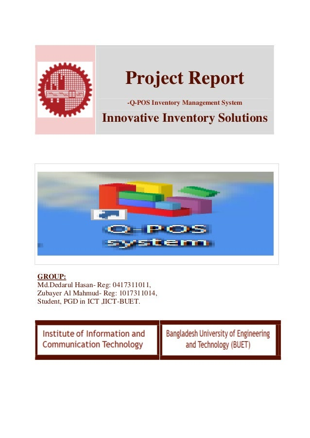 Project Report -Q-POS Inventory Management System Innovative Inventory Solutions GROUP: Md.Dedarul Hasan- Reg: 0417311011,...
