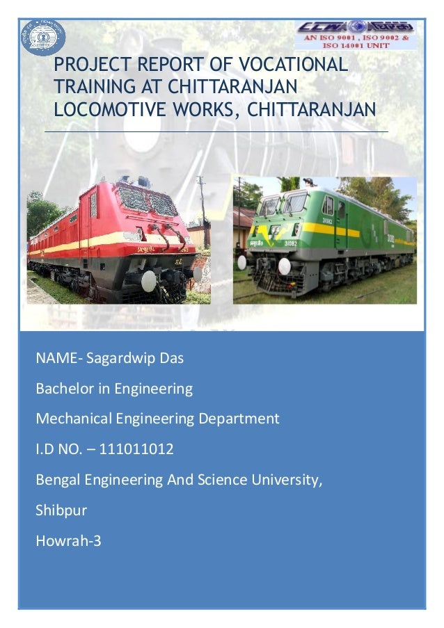 1 PROJECT REPORT OF VOCATIONAL TRAINING AT CHITTARANJAN LOCOMOTIVE WORKS,  CHITTARANJAN NAME  Sagardwip Das ...