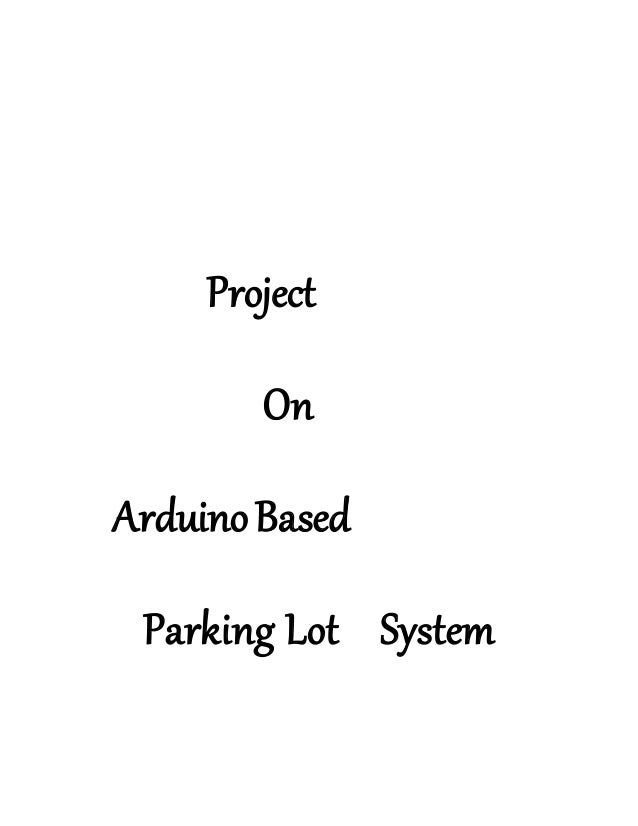 Project report on arduino based parking lot system