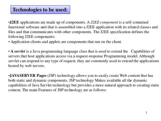 7 •J2EE applications are made up of components. A J2EE component is a self-contained functional software unit that is asse...