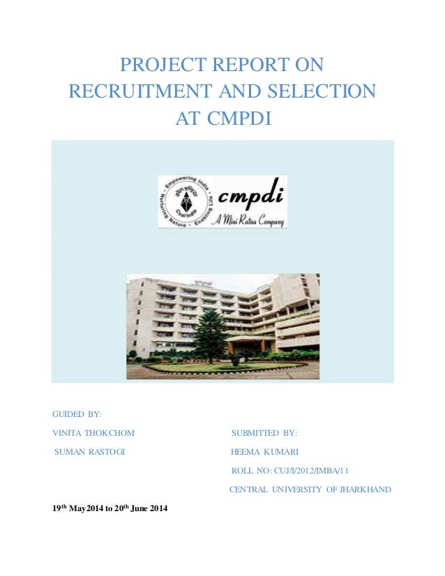 project on recruitment and selection Recruitment is a term used to describe the entire process of finding and hiring qualified human talent for an open vacancy or for a proactive hire for an organization in the united states, recruitment is more frequently referred to.
