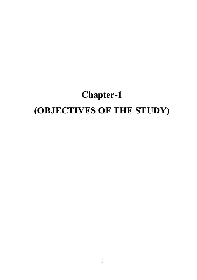 Chapter-1 (OBJECTIVES OF THE STUDY)  1
