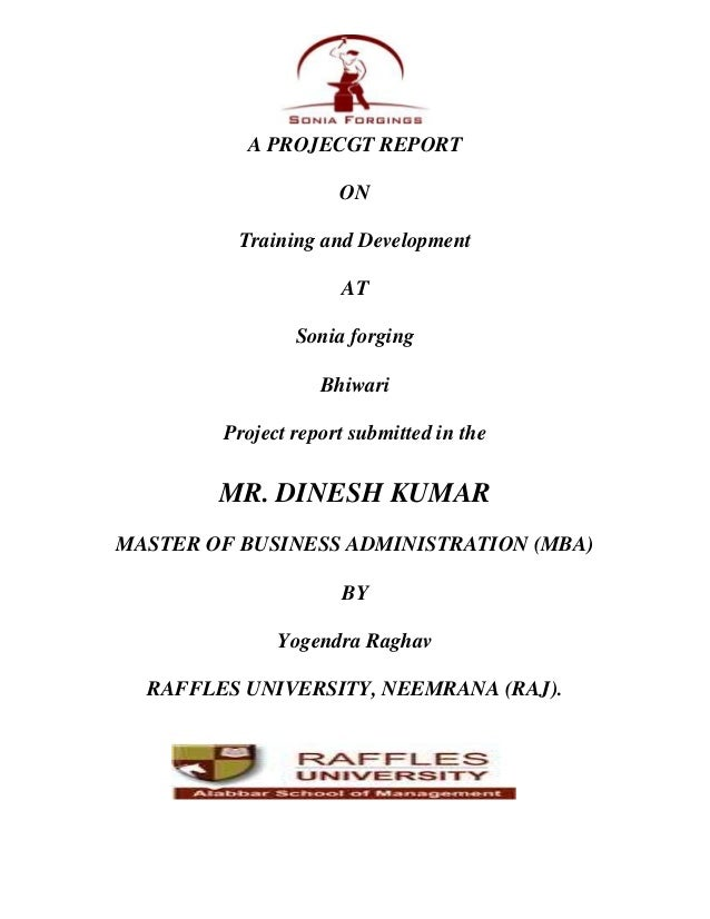 A PROJECGT REPORT ON Training and Development AT Sonia forging Bhiwari Project report submitted in the  MR. DINESH KUMAR M...