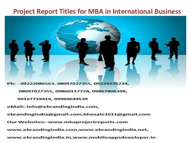 Final year projct report for mba in international business