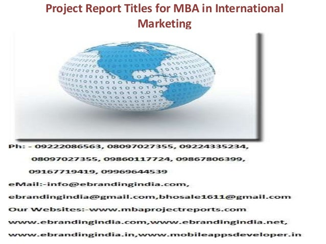 Project Report Titles for MBA in International Marketing