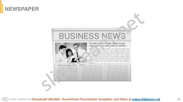 WWW.COMPANY.COM 35 NEWSPAPER BUSINESS NEWS This slide is 100% editable. Adapt it to your needs and capture your audience's...