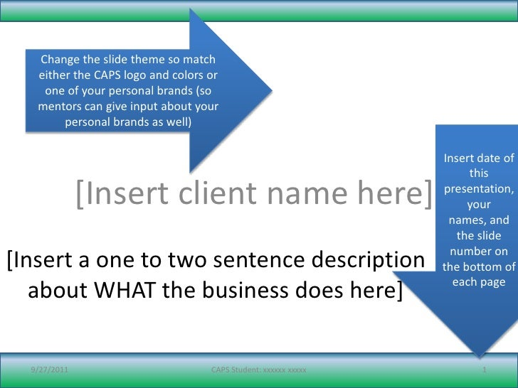 [Insert client name here]<br />[Insert a one to two sentence description about WHAT the business does here]<br />9/21/11<b...