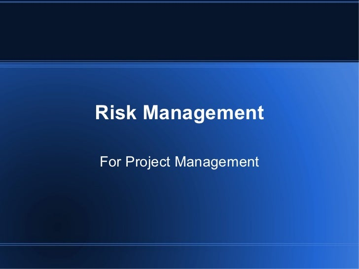 Risk ManagementFor Project Management