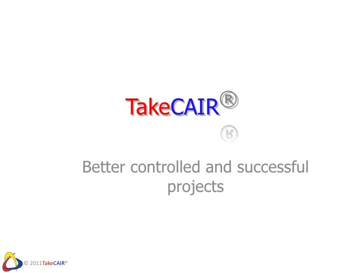TakeCAIR®<br />Better controlled and successful projects <br />
