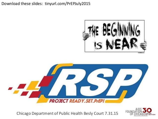 Chicago Department of Public Health Besly Court 7.31.15 Download these slides: tinyurl.com/PrEPJuly2015