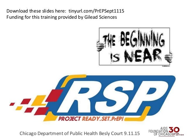 Chicago Department of Public Health Besly Court 9.11.15 Download these slides here: tinyurl.com/PrEPSept1115 Funding for t...