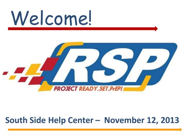 Welcome!  South Side Help Center – November 12, 2013