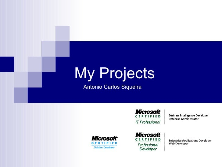My Projects Antonio Carlos Siqueira