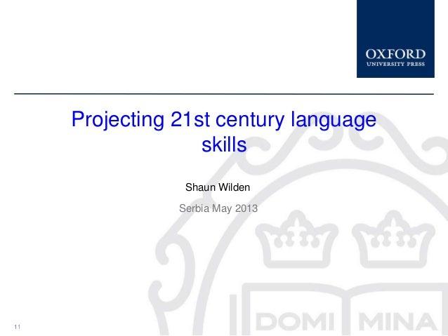 1Shaun WildenSerbia May 20131Projecting 21st century languageskills1