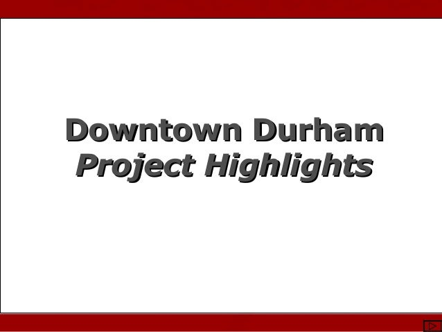 Photo Courtesy of Stewart Waller & DCVB Downtown DurhamDowntown Durham Project HighlightsProject Highlights