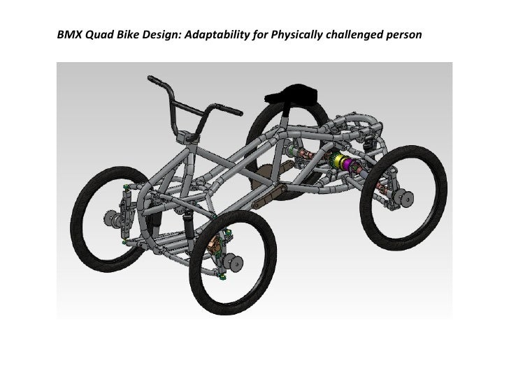 BMX Quad Bike Design: Adaptability for Physically challenged person