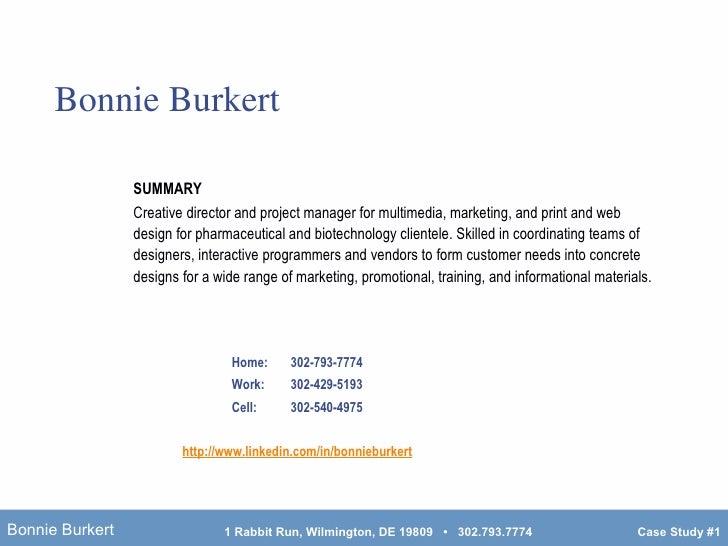 Bonnie Burkert Home:  302-793-7774 Work:  302-429-5193 Cell:  302-540-4975 http://www. linkedin .com/in/ bonnieburkert SUM...