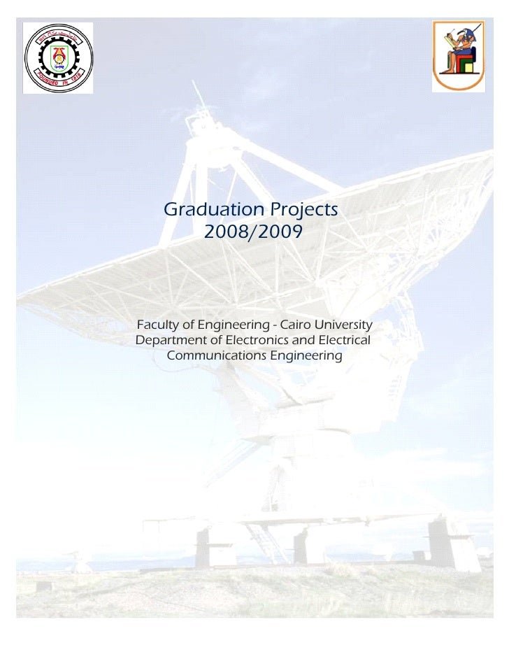 Graduation Projects         2008/2009    Faculty of Engineering - Cairo University Department of Electronics and Electrica...
