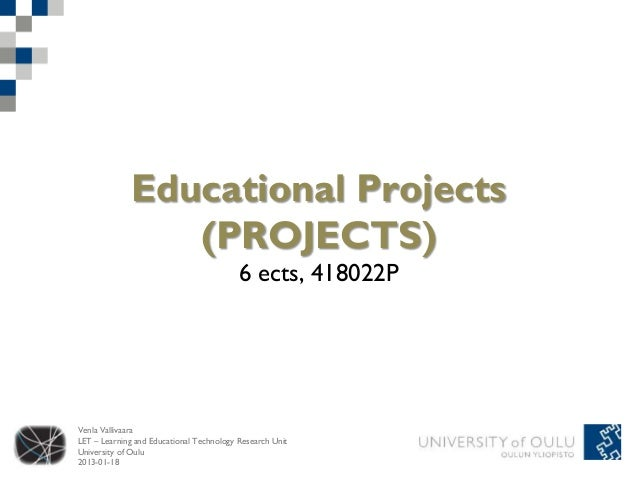 Educational Projects                 (PROJECTS)                                          6 ects, 418022PVenla VallivaaraLE...